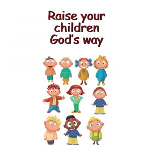 Raise your children Gods way