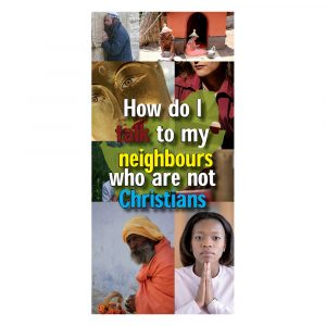 How do I talk to neighbours who are not Christians