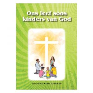 Ons leef soos kinders van God